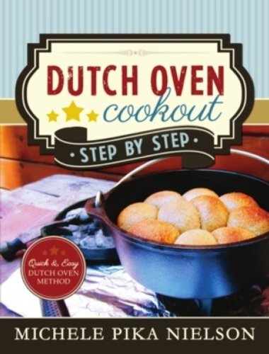 Dutch Oven Cookout, Step-by-Step (English Edition)