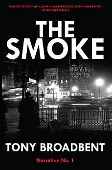 The Smoke (Creeping Narrative Book 1) by [Broadbent, Tony]