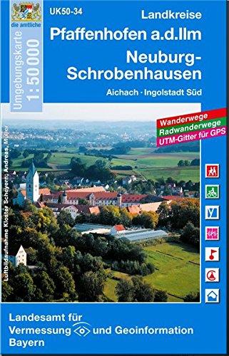 Pfaffenhofen - Neuburg - Donau 1 : 50 000: Mit Wanderwegen, Radwanderwegen und Gitter für GPS-Nutzer (UK 50 - 34) (UK50 Umgebungskarte 1:50000 Bayern Topographische Karte Freizeitkarte Wanderkarte)