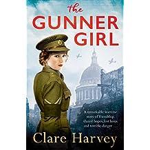 The Gunner Girl by Clare Harvey (2015-10-08)