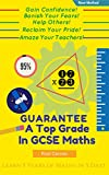 GUARANTEE a Top Grade at GCSE Maths (Higher Level): With Just 3 Rules!