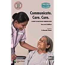 Communicate. Care. Cure - A Guide to Healthcare Communication