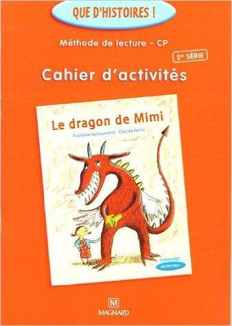Cahier d'activités Le dragon de Mimi : Méthode de lecture CP de Françoise Guillaumond ( 2 mai 2005 )