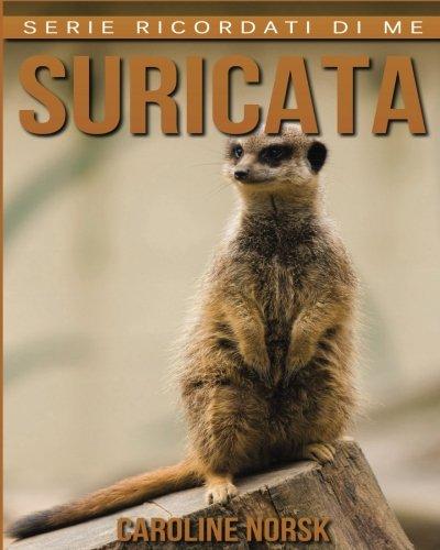 Suricata: Libro Sui Suricata Per Bambini Con Foto Stupende & Storie Divertenti