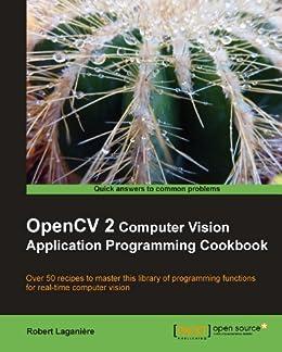 OpenCV 2 Computer Vision Application Programming Cookbook von [Laganière, Robert]