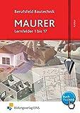 Berufsfeld Bautechnik Maurer: Lernfelder 1-17: Schülerband
