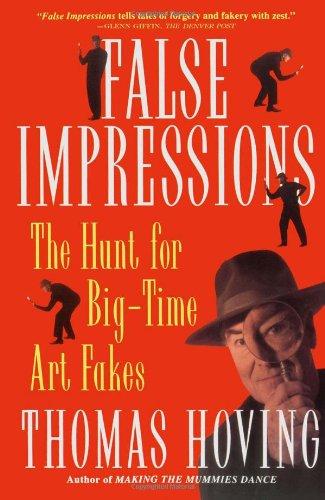 False Impressions: The Hunt for Big-Time Art Fakes por Thomas Hoving