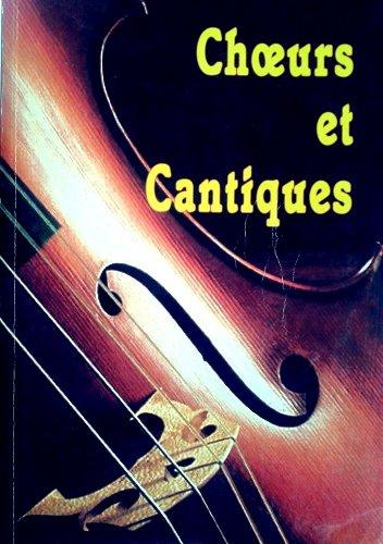 Choeurs et Cantiques : Recueil de Chants...