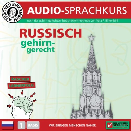 Russisch gehirn-gerecht: 1. Basis (Birkenbihl Sprachen)