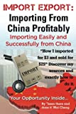 Import Export: Importing From China Easily and Successfully by Mai Cheng (2014-04-03)