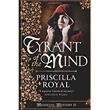 Tyrant Of The Mind (Medieval Mystery) by Priscilla Royal (2012-11-01)