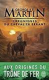 Chroniques du chevalier errant - Trois histoires du Trône de Fer - J'ai lu - 13/09/2017