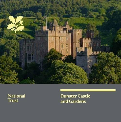 Dunster Castle and Gardens, Somerset: National Trust Guidebook (National Trust Guidebooks)