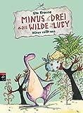Minus Drei und die wilde Lucy - Minus reißt aus (Die Minus Drei und die wilde Lucy-Reihe, Band 2)