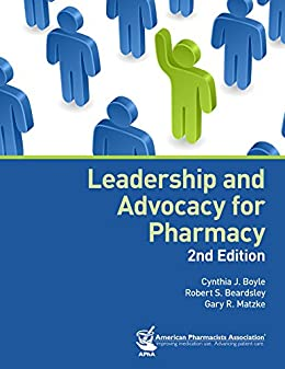 Leadership and Advocacy for Pharmacy par [Boyle, Cynthia J., Matzke, Gary R.]