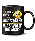 ICH BIN AUFGESTANDEN UND ANGEZOGEN - WAS WOLLT IHR NOCH 4519(Schwarz)