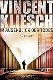 Im Augenblick des Todes:... von Vincent Kliesch