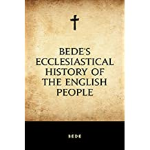 Bede's Ecclesiastical History of the English People (English Edition)