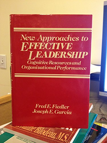 New Approaches to Effective Leadership: Cognitive Resources and Organizational Performance