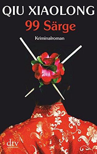 99 Särge: Oberinspektor Chens siebter Fall Kriminalroman