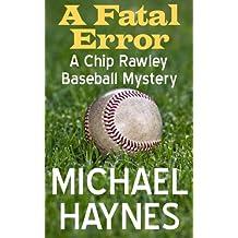 A Fatal Error: A Chip Rawley Baseball Mystery
