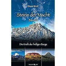 Steine der Macht - Band 6: Die Kraft der heiligen Berge