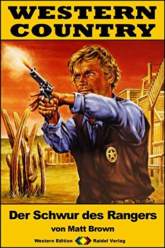 WESTERN COUNTRY 212: Der Schwur des Rangers (Western-Reihe)