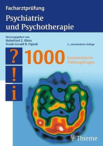 Facharztprüfung Psychiatrie und Psychotherapie: 1000 kommentierte Prüfungsfragen (Reihe, FACHARZTPRÜFUNGSREIH)