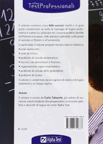 Libro I Test Di Logica Matematica E Numerica Per Tutti I Concorsi Di
