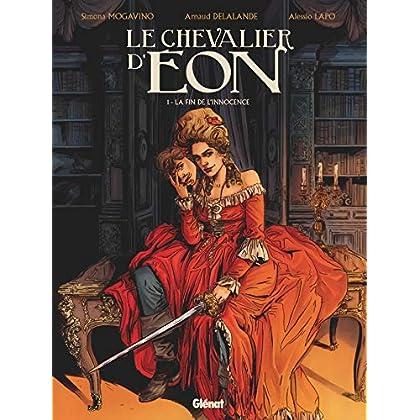Le Chevalier d'Eon - Tome 01: La fin de l'innocence
