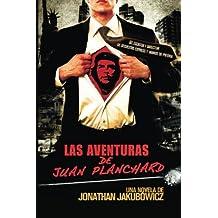 Las Aventuras de Juan Planchard: Una Novela del Director de Secuestro Express y Hands of Stone