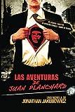 Las Aventuras de Juan Planchard: Una Novela del Director de Secuestro Express y Hands of Stone: Volume 1