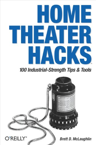 Home Theater Hacks: 100 Industrial-Strength Tips & Tools (English Edition)