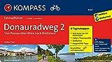 KOMPASS Fahrradführer Donauradweg 2, Von Passau über Wien nach Bratislava: Fahrradführer mit 8 Tagesetappen, Routenkarten im optimalen Maßstab und ... 1 : 50 000. GPX-Daten zum Download