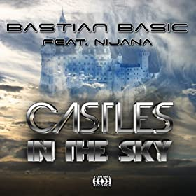 Bastian Basic feat. Nijana-Castles In The Sky