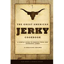 The Great American Jerky Cookbook: A simple guide to making your own  authentic beef jerky