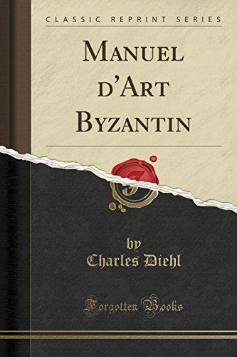 Manuel D'Art Byzantin (Classic Reprint)