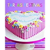 Tartas Festivas. Pasteles Y Galletas Con Estilo, Para Todas Las Ocasiónes