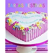 Tartas Festivas: Pasteles y Galletas Con Estilo, Para Todas Las Ocasiones