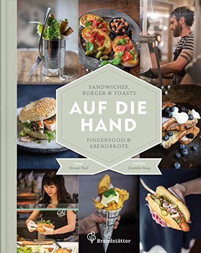 Auf die Hand - Sandwiches, Burger & Toasts, Fingerfood & Abendbrote