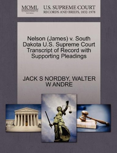 Nelson (James) v. South Dakota U.S. Supreme Court Transcript of Record with Supporting Pleadings