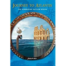 Journey to Atlantis (The Submarine Outlaw Series) by Philip Roy (2009-08-15)