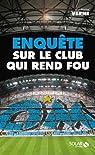 OM : Enquête sur le club qui rend fou par Verne