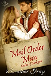 Mail Order Man(Ladies of Larkspur Book 1)
