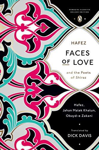 Faces of Love di Hafez,Obayd-e Zakani,Jahan Malek Khatun