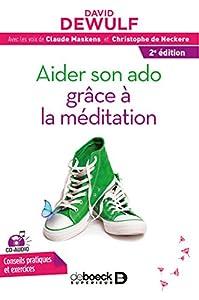 """Afficher """"2e édition Aider son ado grâce à la méditation - conseils pratiques et exercices"""""""