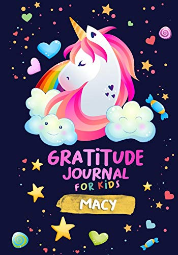 Gratitude Journal for Kids Macy: A Unicorn Journal to Teach Children to Practice Gratitude and Mindfulness / Personalised Children's book