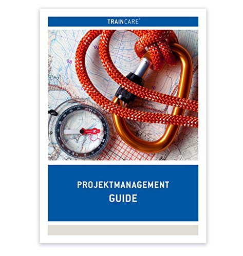 Projektmanagement Guide Broschüre DIN A4 nach ICB 3.0 (GPM/IPMA Level D - Projektmanagement-Fachmann) -