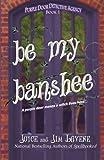 Be My Banshee: Volume 1 (Purple Door Detective Agency)