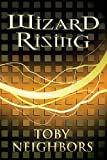 Wizard Rising (A Five Kingdoms - Book 1) by Toby Neighbors